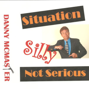 Album Situation Silly, Not Serious from Danny McMaster