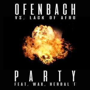 Album PARTY (feat. Wax and Herbal T) [Ofenbach vs. Lack Of Afro] from Herbal T