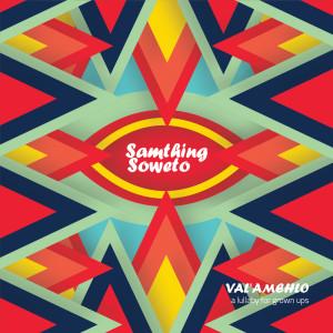Listen to Ndizakuwe song with lyrics from Samthing Soweto