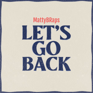 Album Let's Go Back from MattyB