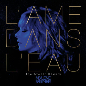 Album L'âme dans l'eau (The Avener Rework) from Mylène Farmer