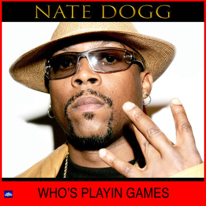 Album Who's Playin' Games from Nate Dogg