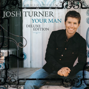 Your Man (Deluxe Edition) dari Josh Turner