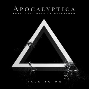 Album Talk To Me (feat. Lzzy Hale) from Apocalyptica