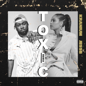 Album Toxic (Remix) [feat. JessB] (Explicit) from Kranium
