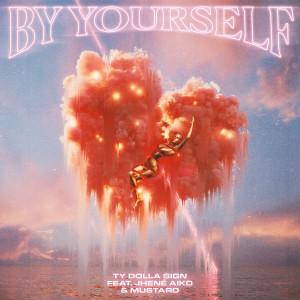 Jhené Aiko的專輯By Yourself (feat. Jhené Aiko & Mustard) (Explicit)