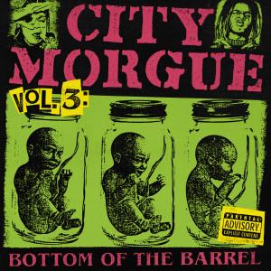 Album CITY MORGUE VOLUME 3: BOTTOM OF THE BARREL (Explicit) from ZillaKami