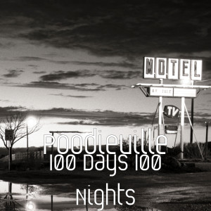 Album 100 Days 100 Nights from Poodieville