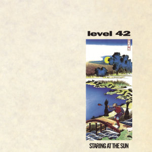 Level 42的專輯Staring At The Sun