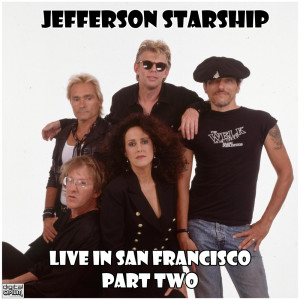 Album Live in San Francisco - Part Two from Jefferson Starship