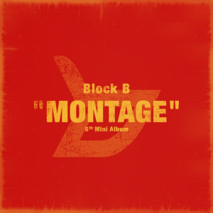 Block B的專輯MONTAGE