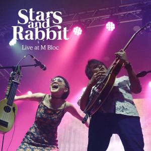 Live at M Bloc dari Stars and Rabbit