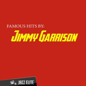 Album Famous Hits by Jimmy Garrison from Jimmy Garrison