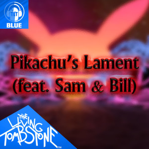 The Living Tombstone的專輯Pikachu's Lament (Blue Version)