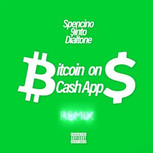 Album Bitcoin on Cash App (Remix) (Explicit) from Spencino