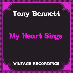 Tony Bennett的專輯My Heart Sings (Hq Remastered)