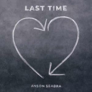 Album Last Time from Anson Seabra