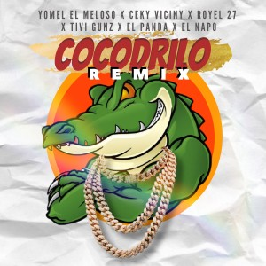 Album El Cocodrilo (Remix) from Tivi Gunz