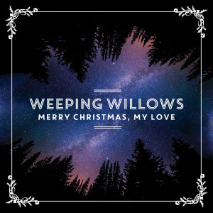 Album Merry Christmas, My Love from Weeping Willows