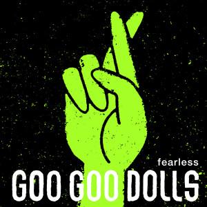 Album Fearless (Live) from The Goo Goo Dolls