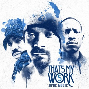 Album Snoop Dogg Presents: That's My Work Vol. 5 (Deluxe Edition) from Tha Dogg Pound