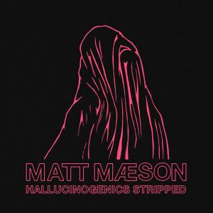 Listen to Hallucinogenics (Stripped) (Explicit) song with lyrics from Matt Maeson
