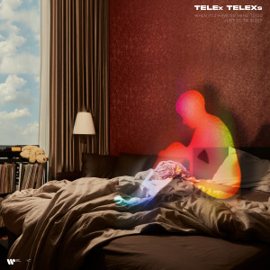 อัลบัม WHEN YOU HAVE NOTHING TO DO JUST GO TO SLEEP ศิลปิน TELEx TELEXs