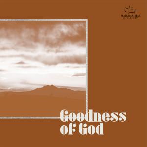 Album Goodness Of God from Maranatha! Music