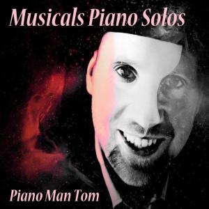 Piano Man Tom的專輯Musicals Piano Solos