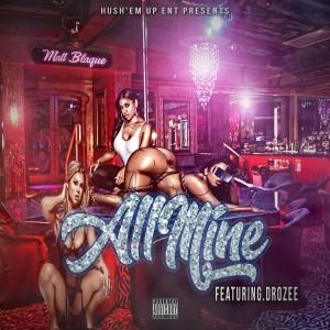 Album All Mine (feat. Drozee) from Matt Blaque