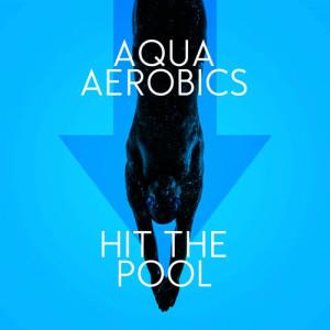 Album Aqua Aerobics: Hit the Pool from Aqua Aerobics