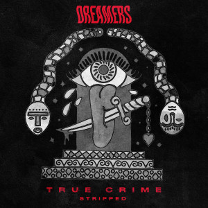 Album True Crime (Stripped) from Dreamers