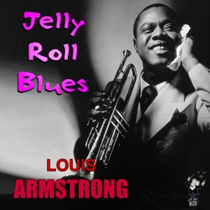 Louis Armstrong的專輯Jelly Roll Blues