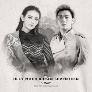 HUN (feat. Ifan Seventeen) – Single dari Ully Moch