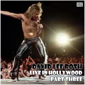 Live in Hollywood - Part Three dari David Lee Roth
