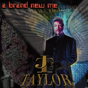 Album A Brand New Me from J.T. Taylor