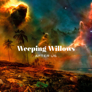 Album After Us from Weeping Willows