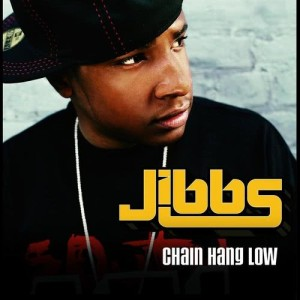 Listen to Chain Hang Low song with lyrics from Jibbs