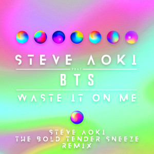Steve Aoki的專輯Waste It On Me (Steve Aoki The Bold Tender Sneeze Remix)