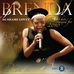 Ag Shame Lovey (Live Remixed) 2009 Brenda Fassie