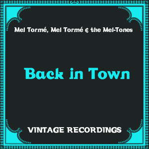 Mel Tormé的專輯Back In Town (Hq Remastered)