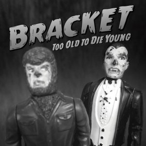 Album Too Old to Die Young from Bracket