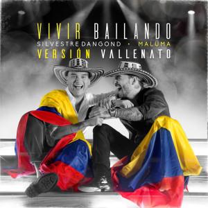 Vivir Bailando (Vallenato Version) 2019 Silvestre Dangond; Maluma