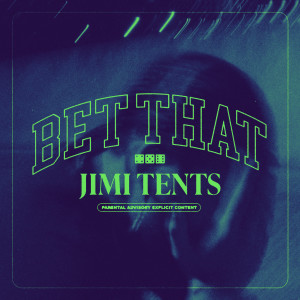 Album Bet That(Explicit) from Jimi Tents