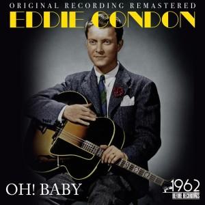 Album Oh! Baby from Eddie Condon