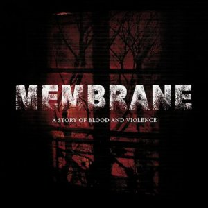 Album A Story of Blood and Violence from Membrane