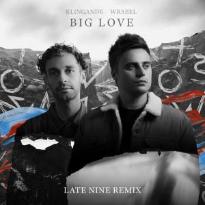 Album Big Love (Late Nine Remix) from Klingande