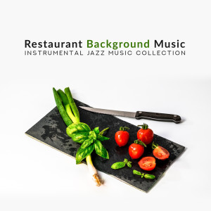 Album Restaurant Background Music – Instrumental Jazz Music Collection from Jazz Night Music Paradise