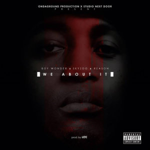 Album We About It from B.O.Y Wonder