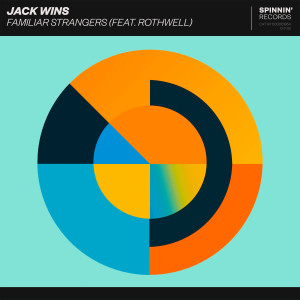 Album Familiar Strangers (feat. Rothwell) from Jack Wins